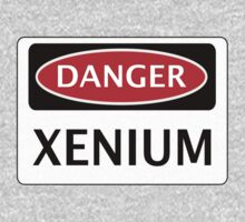 DANGER XENIUM FAKE ELEMENT FUNNY SAFETY SIGN SIGNAGE One Piece - Long Sleeve