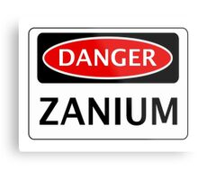 DANGER ZANIUM FAKE ELEMENT FUNNY SAFETY SIGN SIGNAGE Metal Print