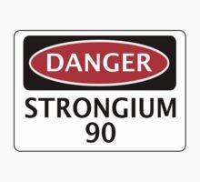 DANGER STRONGIUM 90 FAKE ELEMENT FUNNY SAFETY SIGN SIGNAGE One Piece - Short Sleeve