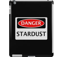 DANGER STARDUST FAKE ELEMENT FUNNY SAFETY SIGN SIGNAGE iPad Case/Skin