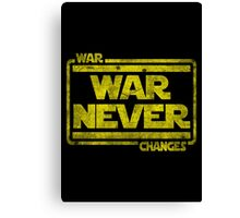 War, War Never Changes Canvas Print
