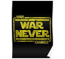 War, War Never Changes Poster