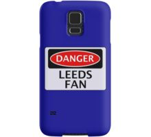 DANGER LEEDS UNITED, LEEDS FAN, FOOTBALL FUNNY FAKE SAFETY SIGN Samsung Galaxy Case/Skin