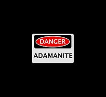 DANGER ADAMANITE FAKE ELEMENT FUNNY SAFETY SIGN SIGNAGE by DangerSigns