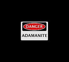 DANGER ADAMANITE FAKE ELEMENT FUNNY SAFETY SIGN SIGNAGE by DangerSigns