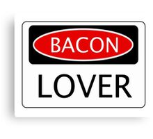 BACON LOVER, FUNNY DANGER STYLE FAKE SAFETY SIGN Canvas Print