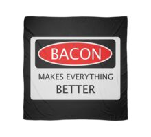 BACON MAKES EVERYTHING BETTER, FUNNY DANGER STYLE FAKE SAFETY SIGN Scarf