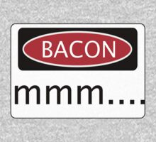 BACON mmm...., FUNNY DANGER STYLE FAKE SAFETY SIGN One Piece - Long Sleeve