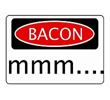 BACON mmm...., FUNNY DANGER STYLE FAKE SAFETY SIGN Photographic Print