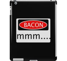 BACON mmm...., FUNNY DANGER STYLE FAKE SAFETY SIGN iPad Case/Skin
