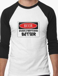 BEER MAKES EVERYTHING BETTER, FUNNY DANGER STYLE FAKE SAFETY SIGN Men's Baseball ¾ T-Shirt