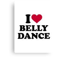 I love Belly dance Canvas Print