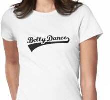 Belly dance Womens Fitted T-Shirt