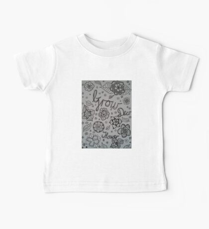 Grow dear Flower doodle and typography Baby Tee