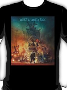 Mad Max Fury Road! T-Shirt