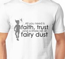 Faith, Trust and Fairy Dust Unisex T-Shirt