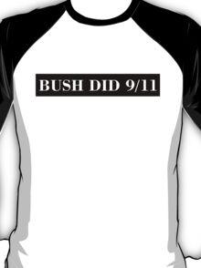 BUSH DID 9/11 (white) T-Shirt