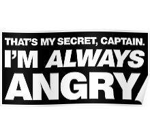 I'm ALWAYS Angry Poster