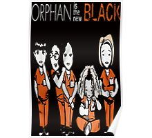Orphan is the new Black Poster