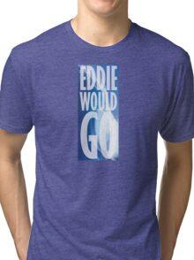 Eddie Would Go Tri-blend T-Shirt