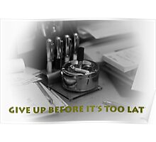 GIVE UP NOW!!!!!! Poster