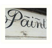 Ironic Paint sign Art Print