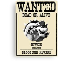 WANTED: BOWSER Canvas Print