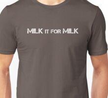 Milk it for Milk Unisex T-Shirt