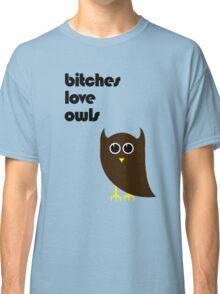 Bitches Love Owls Classic T-Shirt