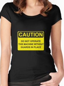 Do Not Operate This Machine Without Guards Women's Fitted Scoop T-Shirt