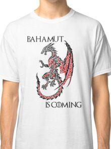 Bahamut Is Coming Classic T-Shirt