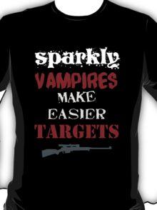 Sparkly vampires make better targets T-Shirt