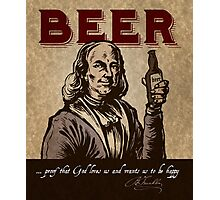 Ben Franklin's thoughts on Beer Photographic Print