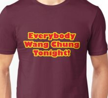 Everybody Wang Chung Tonight Unisex T-Shirt