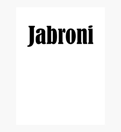 jabroni Photographic Print