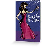 Reach for the Cosmos! Greeting Card
