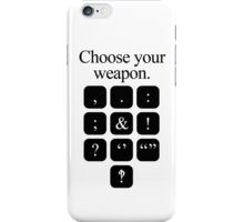 Choose Your Weapon - Punctuation iPhone Case/Skin
