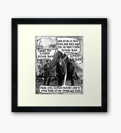 Abe Lincoln and the Little Bitch Hat Framed Print