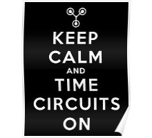 Keep Calm and Time Circuits On ! Poster