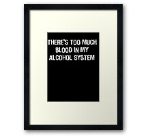 Blood In My Alcohol Framed Print