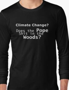 Climate Change... Long Sleeve T-Shirt
