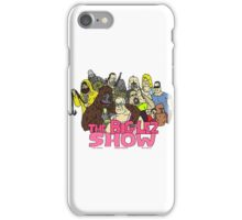 big lez show iPhone Case/Skin