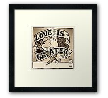 Love Is Greater (Sepia) Framed Print