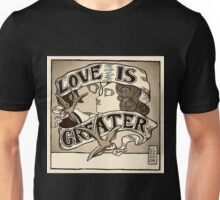 Love Is Greater (Sepia) Unisex T-Shirt