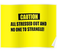 Funny Warning for the overly stressed Poster