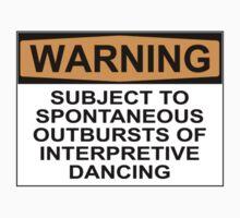 WARNING: SUBJECT TO SPONTANEOUS OUTBURSTS OF INTERPRETIVE DANCING Kids Tee