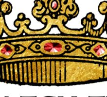 You COULD Be the King (Crowning Glory Ver1) Sticker