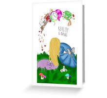 Reality is Boring Greeting Card