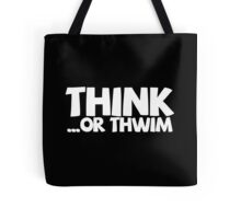 Think ...or thwim. Tote Bag