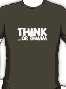 Think ...or thwim. T-Shirt